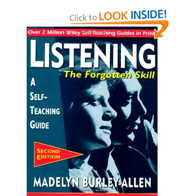 Listening: The Forgotten Skill: by Madelyn Burley-Allen