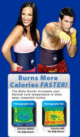 The Belly Burner will make you hot and into a boxer.  Well... not really.