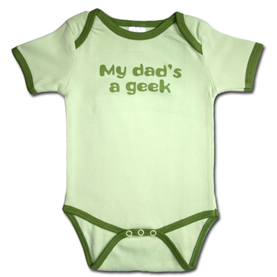Daddy's a Geek and Proud!